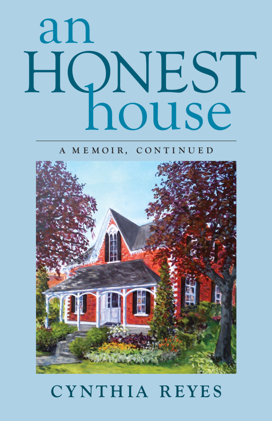 An Honest House, a second memoir by Cynthia Reyes